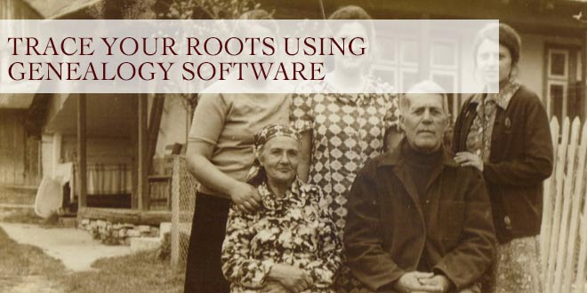 Trace Your Roots Using Genealogy Software