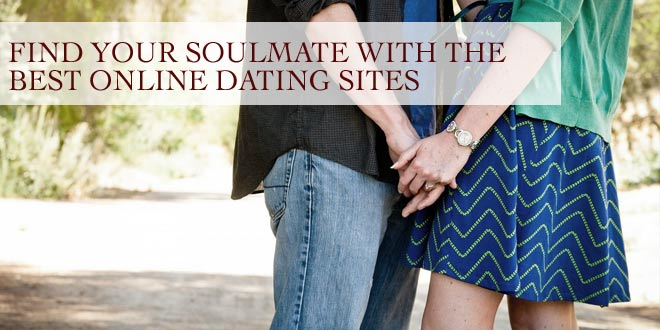 Find Your Soulmate With the Best Online Dating Sites