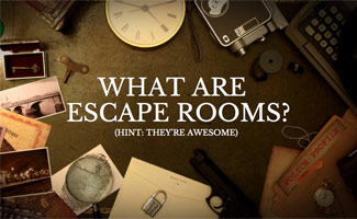 Clues on table: What are Escape Rooms?